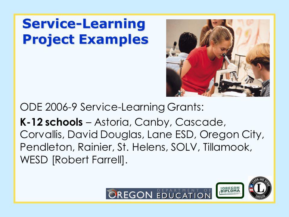 ODE 2006-9 Service-Learning Grants: K-12 schools – Astoria, Canby, Cascade, Corvallis, David Douglas, Lane ESD, Oregon City, Pendleton, Rainier, St.