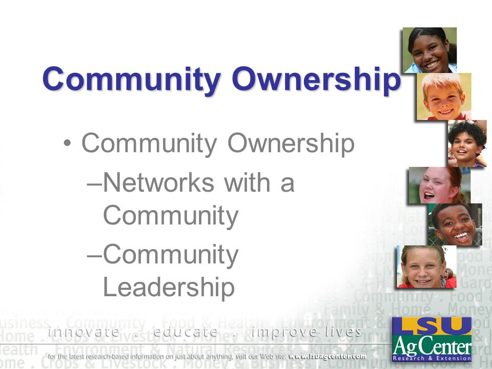 Community Ownership –Networks with a Community –Community Leadership