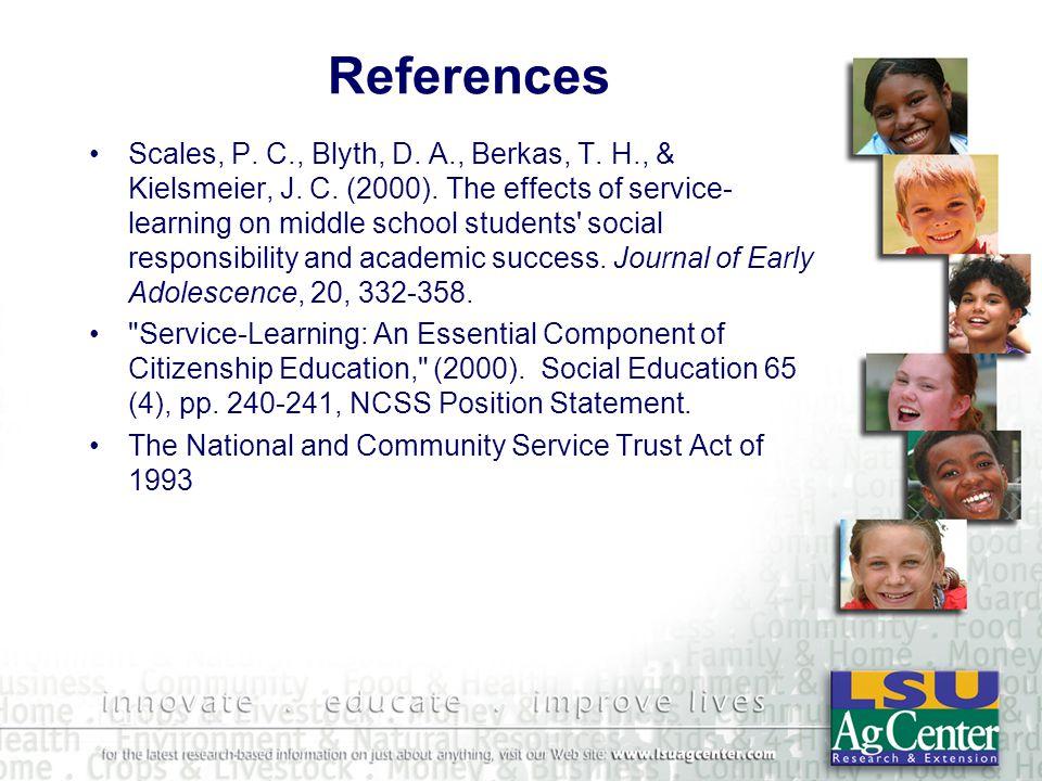 References Scales, P. C., Blyth, D. A., Berkas, T.