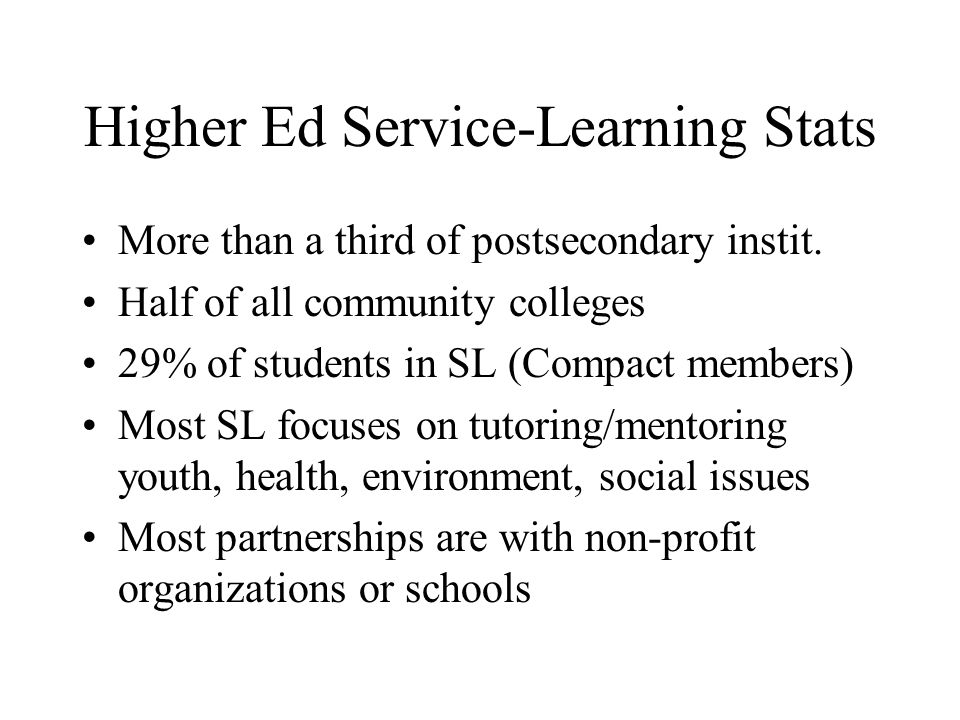 Higher Ed Service-Learning Stats More than a third of postsecondary instit.