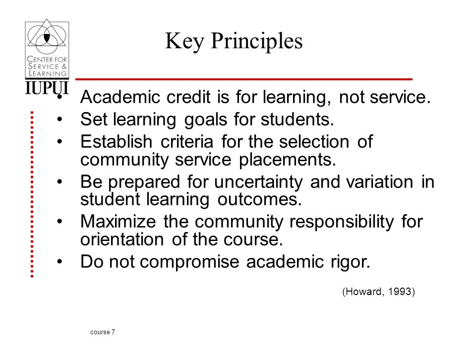 Key Principles Academic credit is for learning, not service.