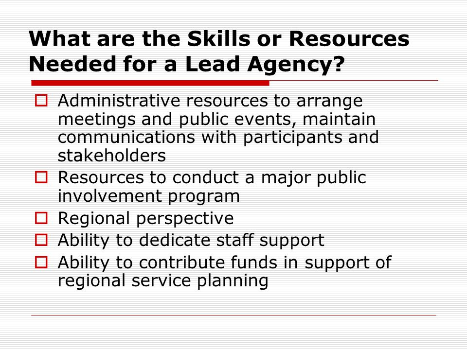 What are the Skills or Resources Needed for a Lead Agency.