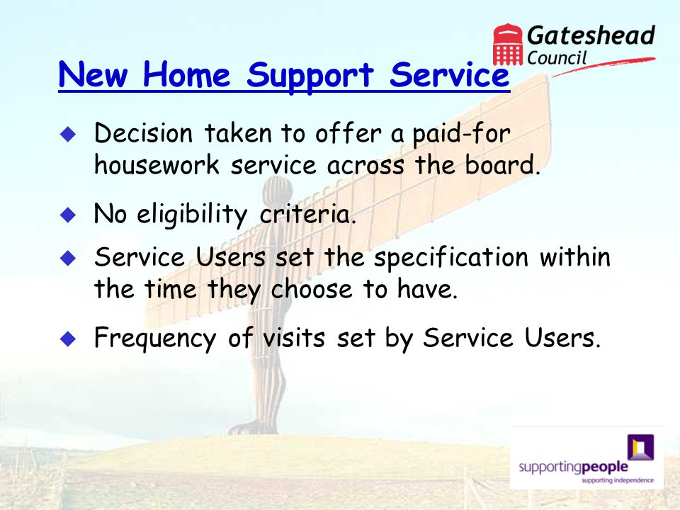 New Home Support Service u Decision taken to offer a paid-for housework service across the board.