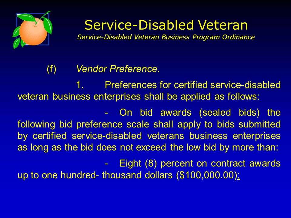(f)Vendor Preference. 1. Preferences for certified service-disabled veteran business enterprises shall be applied as follows: -On bid awards (sealed b