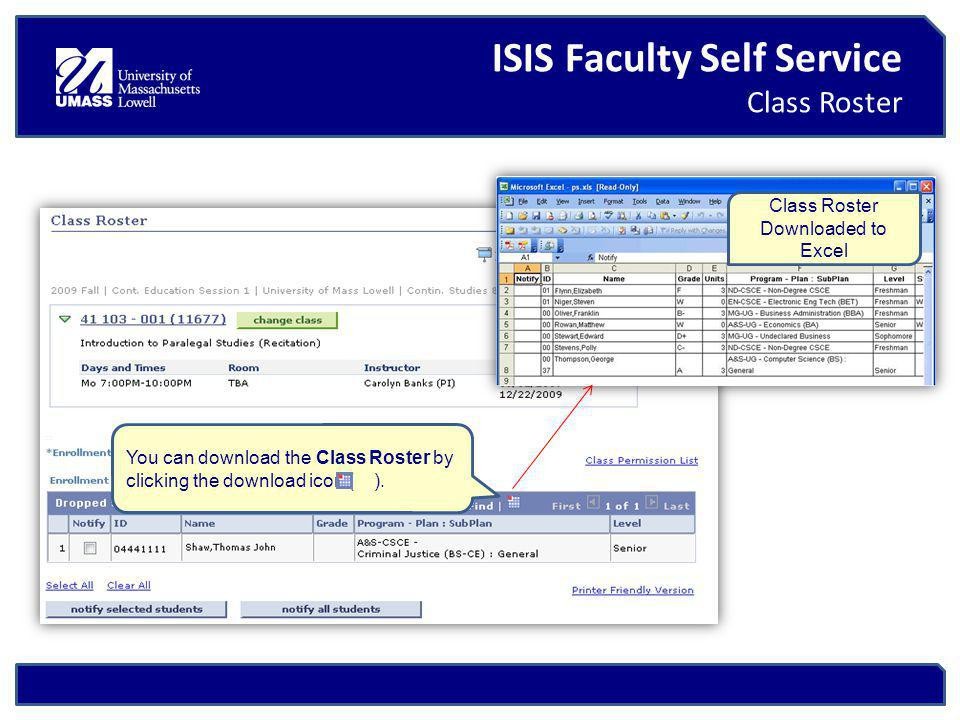 ISIS Faculty Self Service Class Roster You can download the Class Roster by clicking the download icon ( ).