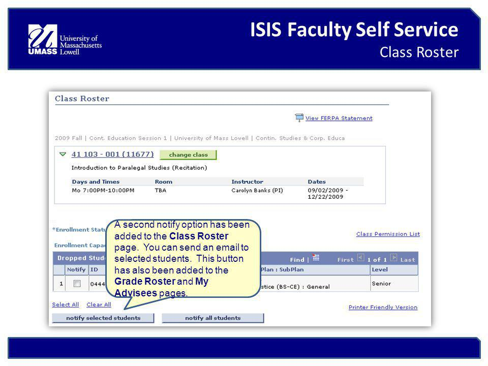 ISIS Faculty Self Service Class Roster A second notify option has been added to the Class Roster page.