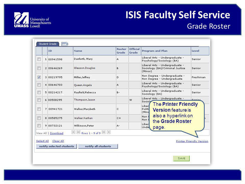 ISIS Faculty Self Service Grade Roster The Printer Friendly Version feature is also a hyperlink on the Grade Roster page.