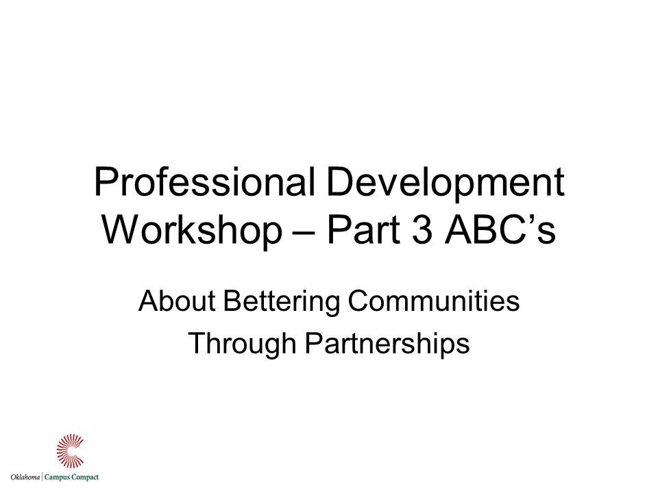Professional Development Workshop – Part 3 ABCs About Bettering Communities Through Partnerships