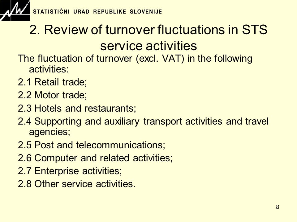 8 2. Review of turnover fluctuations in STS service activities The fluctuation of turnover (excl.