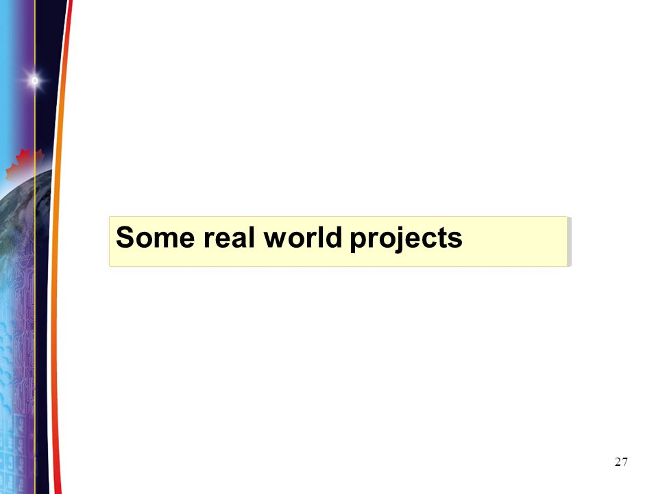 27 Some real world projects