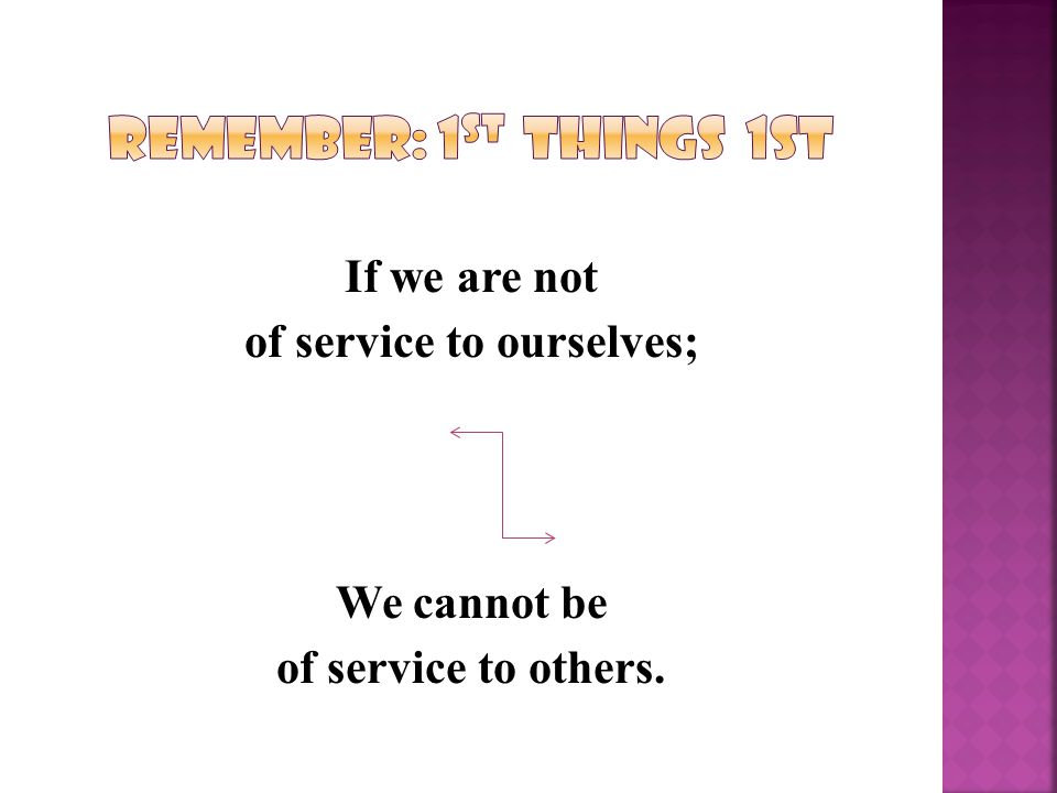 Besides, we have stopped fighting anybody or anything. We have to! (BB, pg. 103) ************** Principles before personalities