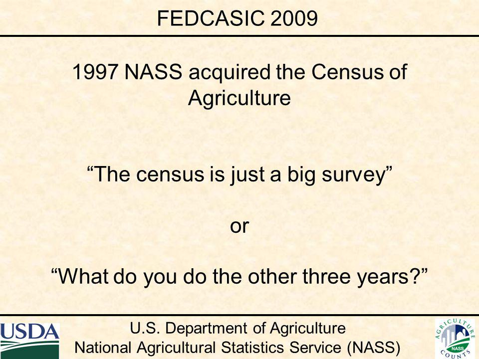 Indicates a mind set NASS Did Not Understand: Scope and size Complexity Planning Required Testing FEDCASIC 2009 U.S.