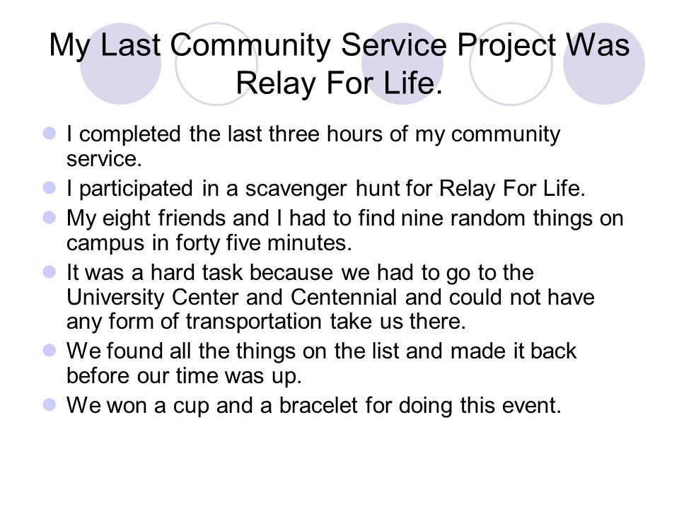 My Last Community Service Project Was Relay For Life.