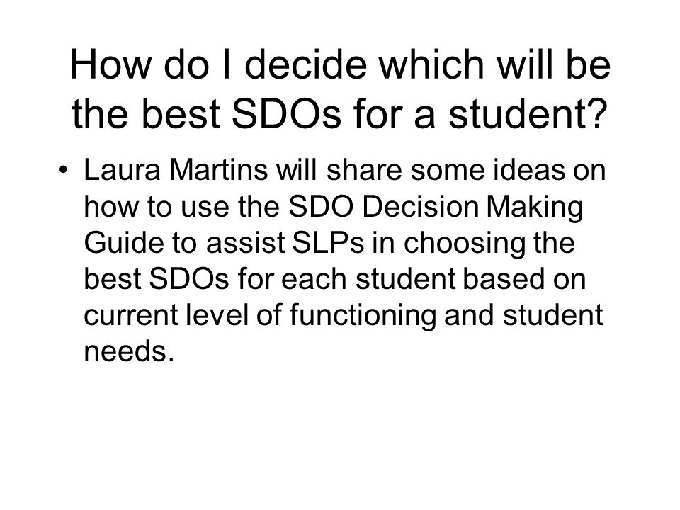 How do I decide which will be the best SDOs for a student.