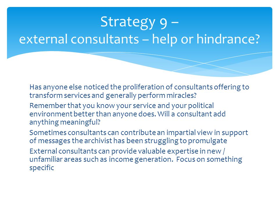 Has anyone else noticed the proliferation of consultants offering to transform services and generally perform miracles.