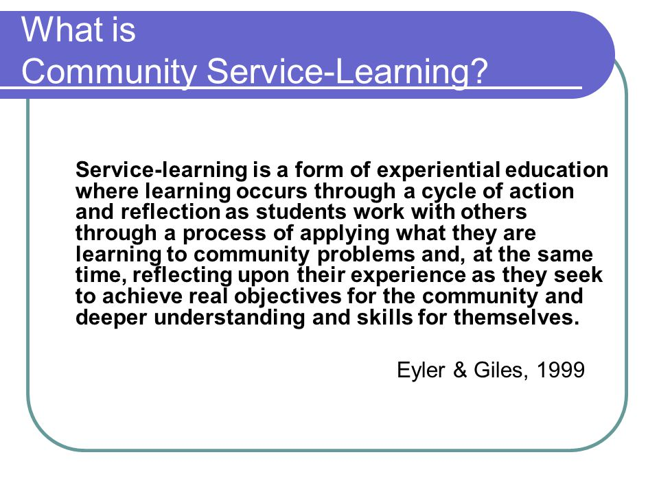 What is Community Service-Learning.