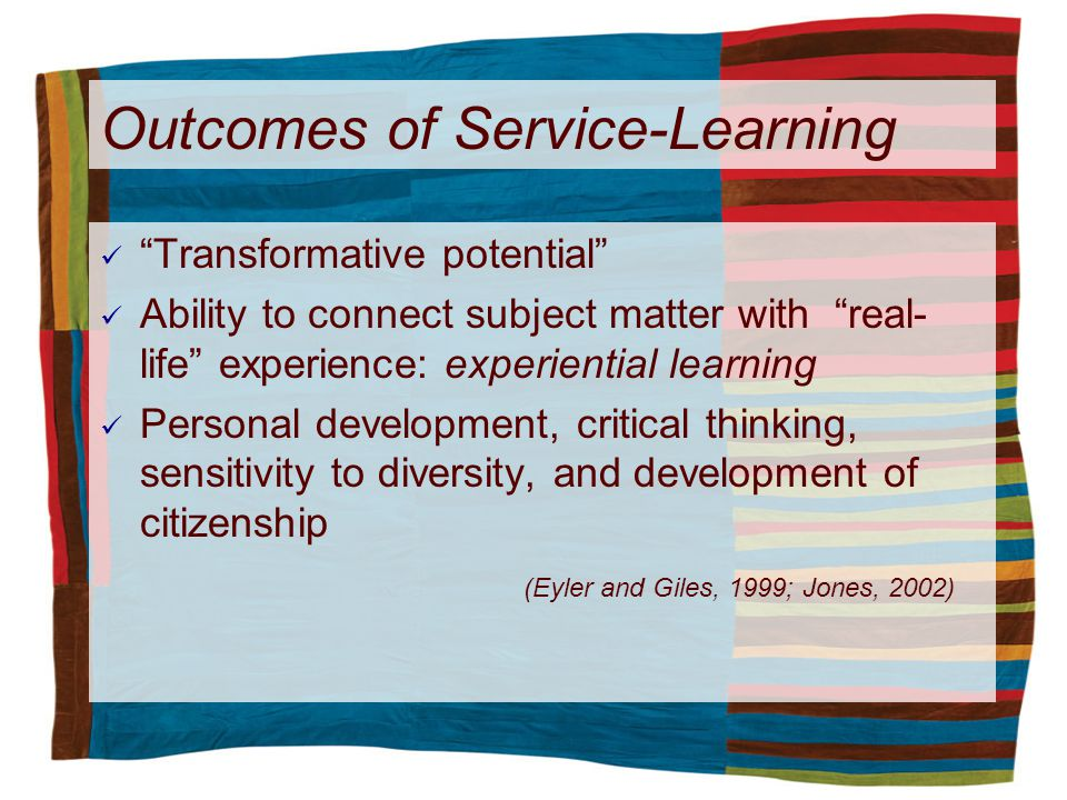 Transformative potential Ability to connect subject matter with real- life experience: experiential learning Personal development, critical thinking,