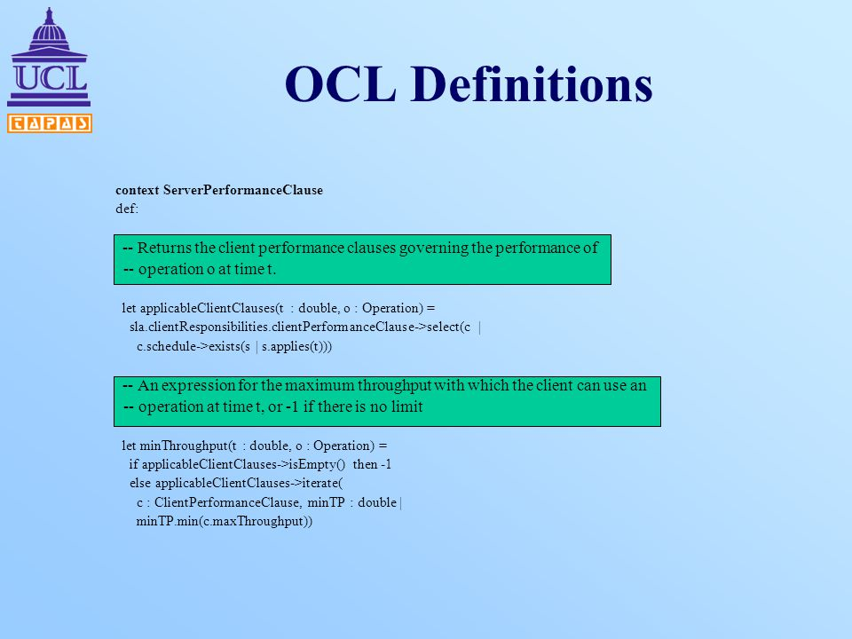 OCL Definitions context ServerPerformanceClause def: -- Returns the client performance clauses governing the performance of -- operation o at time t.