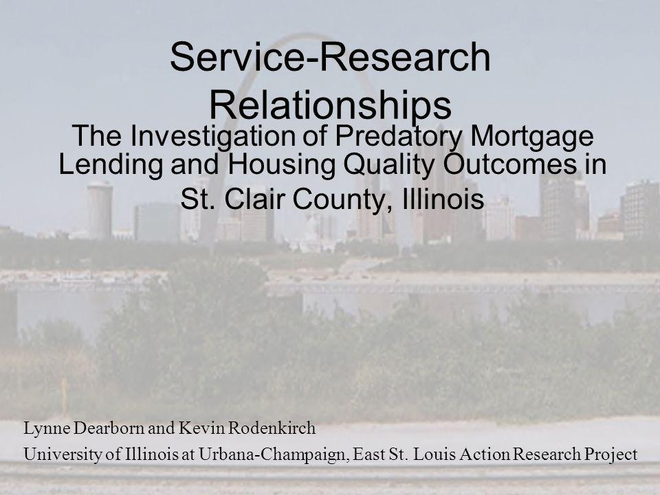 Service-Research Relationships The Investigation of Predatory Mortgage Lending and Housing Quality Outcomes in St.