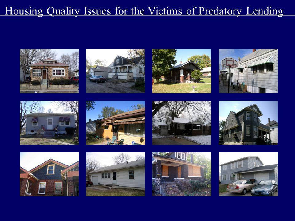 Housing Quality Issues for the Victims of Predatory Lending