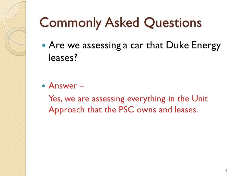 Commonly Asked Questions Are we assessing a car that Duke Energy leases.