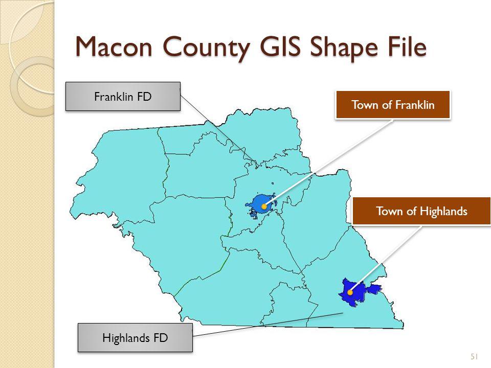 Macon County GIS Shape File Highlands FD Franklin FD Town of Franklin Town of Highlands 51