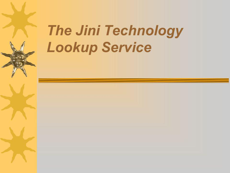 The Jini Technology Lookup Service