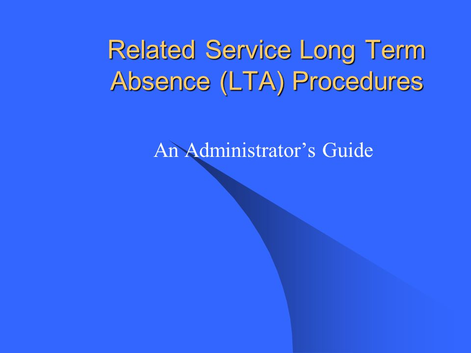 Related Service Long Term Absence (LTA) Procedures An Administrators Guide
