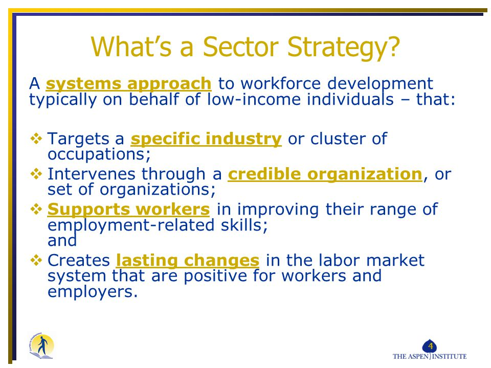 5 Capacities Needed Strong focus on a defined industry sector and/or set of related occupations to identify employment opportunity and develop appropriate education services High quality education & training that both meets industry-identified skill needs and is appropriate and accessible to underserved adults
