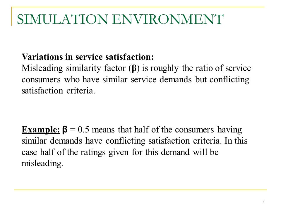 7 Variations in service satisfaction: Misleading similarity factor (β) is roughly the ratio of service consumers who have similar service demands but conflicting satisfaction criteria.