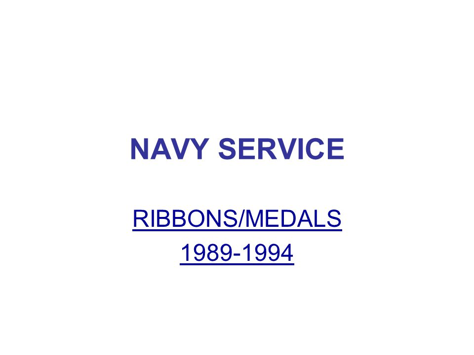 NAVY SERVICE RIBBONS/MEDALS 1989-1994