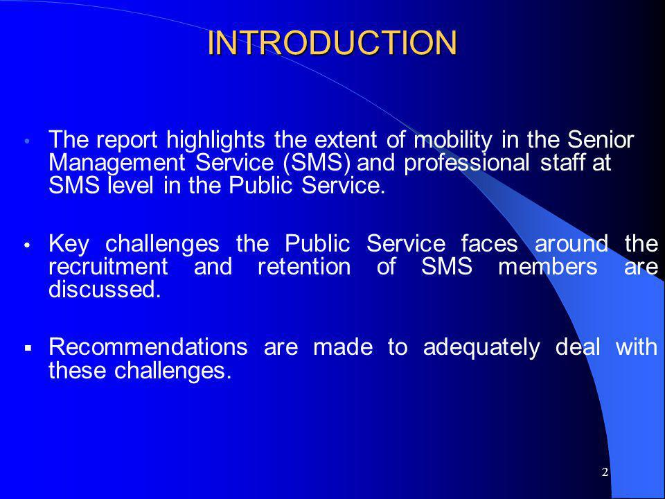 3 BACKGROUND & METHODOLOGY Scope of the investigation: The investigation focused on the mobility of SMS members and professional staff at SMS level during the period 1998 to 2002.