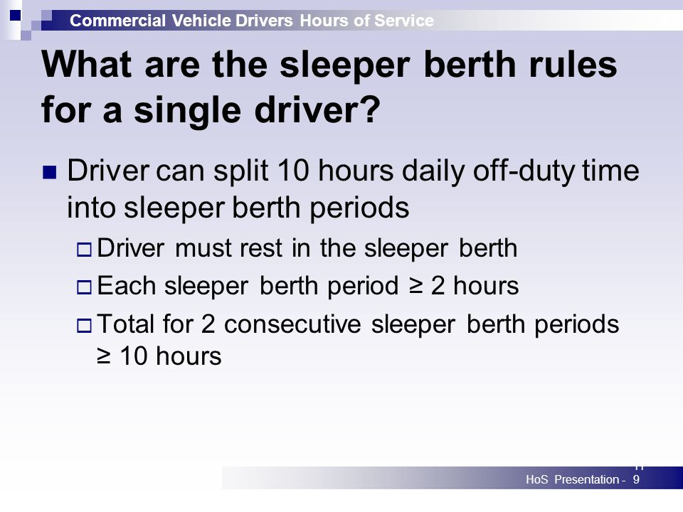Commercial Vehicle Drivers Hours of Service HoS Presentation -119 What are the sleeper berth rules for a single driver.