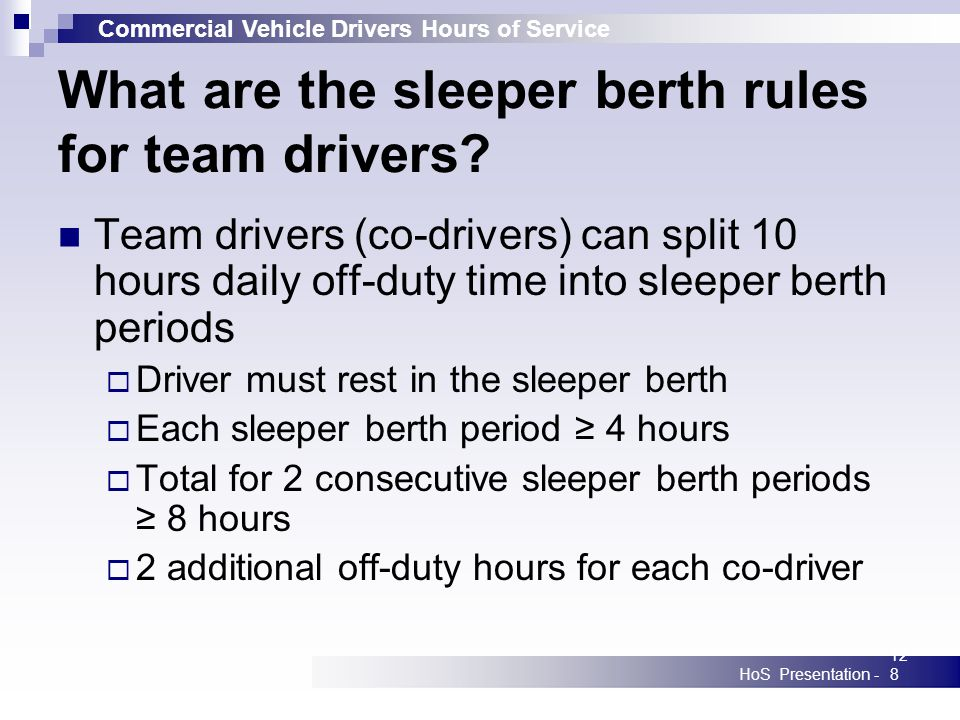 Commercial Vehicle Drivers Hours of Service HoS Presentation -128 What are the sleeper berth rules for team drivers.