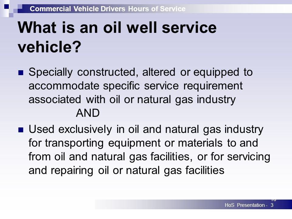 Commercial Vehicle Drivers Hours of Service HoS Presentation -163 What is an oil well service vehicle.