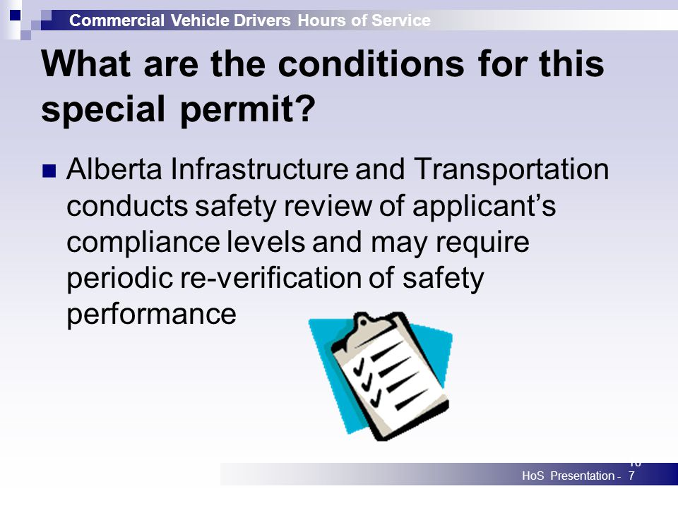 Commercial Vehicle Drivers Hours of Service HoS Presentation -167 What are the conditions for this special permit? Alberta Infrastructure and Transpor