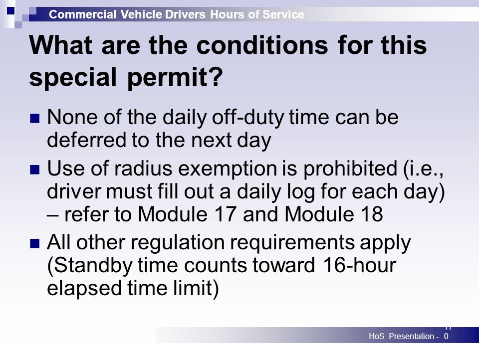 Commercial Vehicle Drivers Hours of Service HoS Presentation -170 What are the conditions for this special permit.