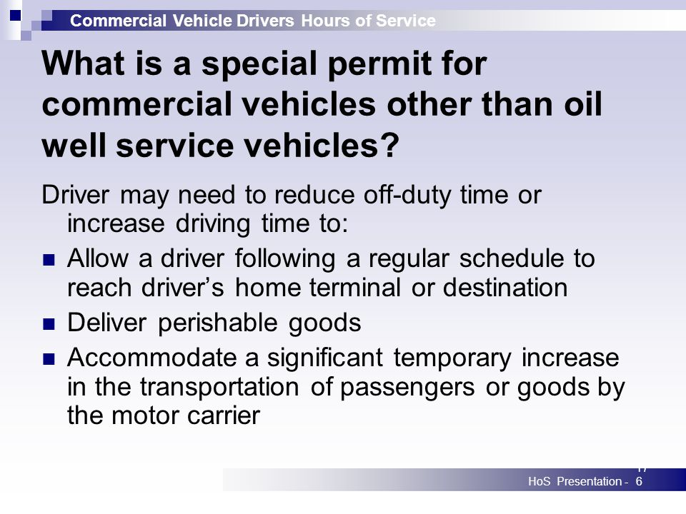 Commercial Vehicle Drivers Hours of Service HoS Presentation -176 What is a special permit for commercial vehicles other than oil well service vehicle