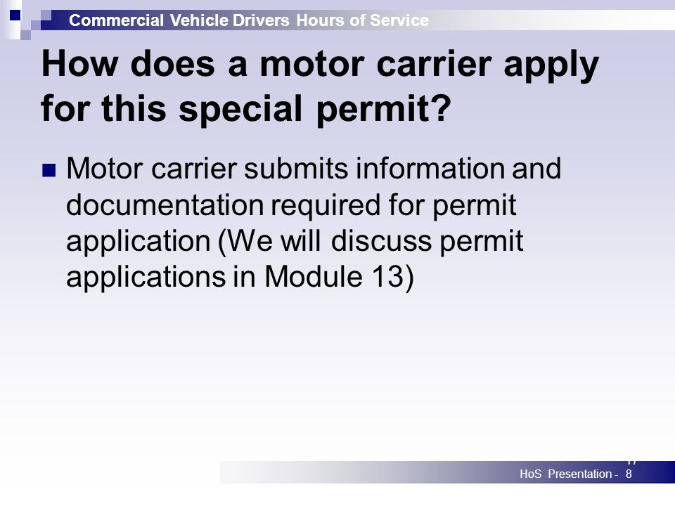 Commercial Vehicle Drivers Hours of Service HoS Presentation -178 How does a motor carrier apply for this special permit.