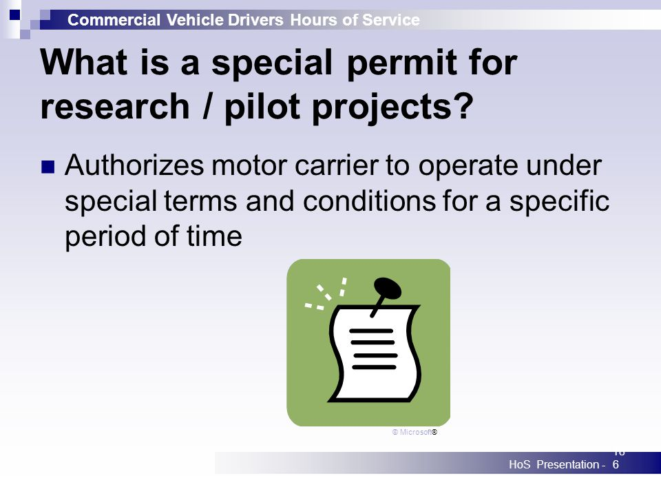Commercial Vehicle Drivers Hours of Service HoS Presentation -186 What is a special permit for research / pilot projects.