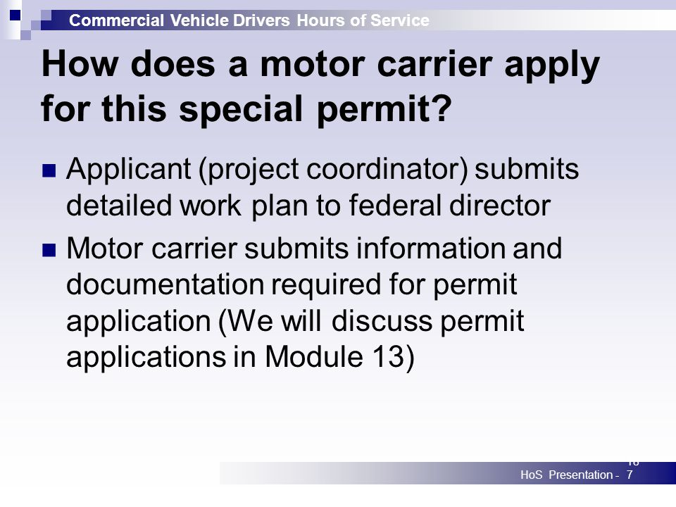 Commercial Vehicle Drivers Hours of Service HoS Presentation -187 How does a motor carrier apply for this special permit.
