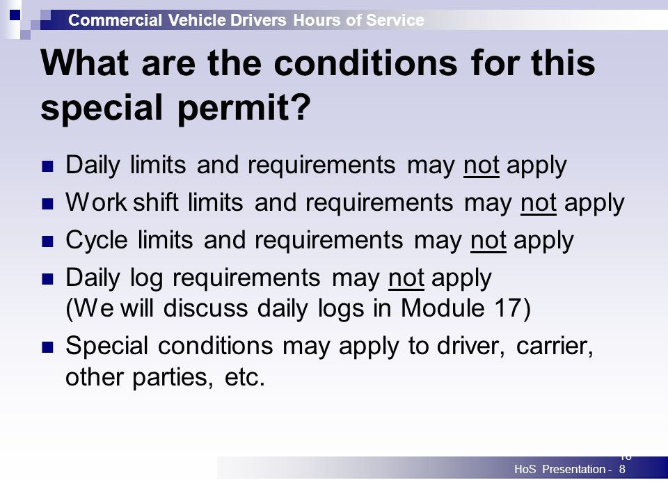 Commercial Vehicle Drivers Hours of Service HoS Presentation -188 What are the conditions for this special permit.