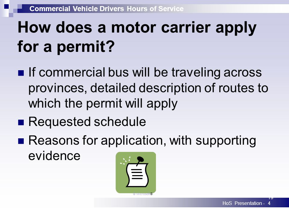 Commercial Vehicle Drivers Hours of Service HoS Presentation -194 How does a motor carrier apply for a permit? If commercial bus will be traveling acr