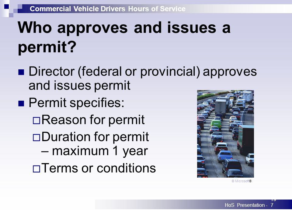 Commercial Vehicle Drivers Hours of Service HoS Presentation -197 Who approves and issues a permit.