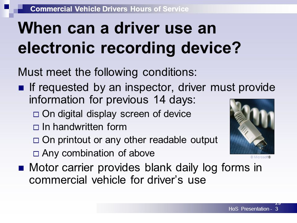 Commercial Vehicle Drivers Hours of Service HoS Presentation -293 When can a driver use an electronic recording device.