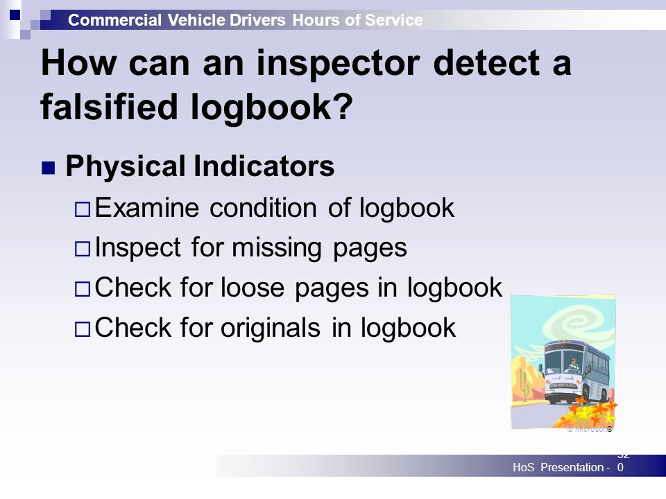 Commercial Vehicle Drivers Hours of Service HoS Presentation -320 How can an inspector detect a falsified logbook.