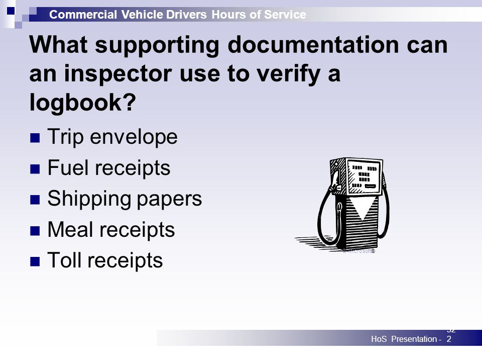 Commercial Vehicle Drivers Hours of Service HoS Presentation -322 What supporting documentation can an inspector use to verify a logbook.