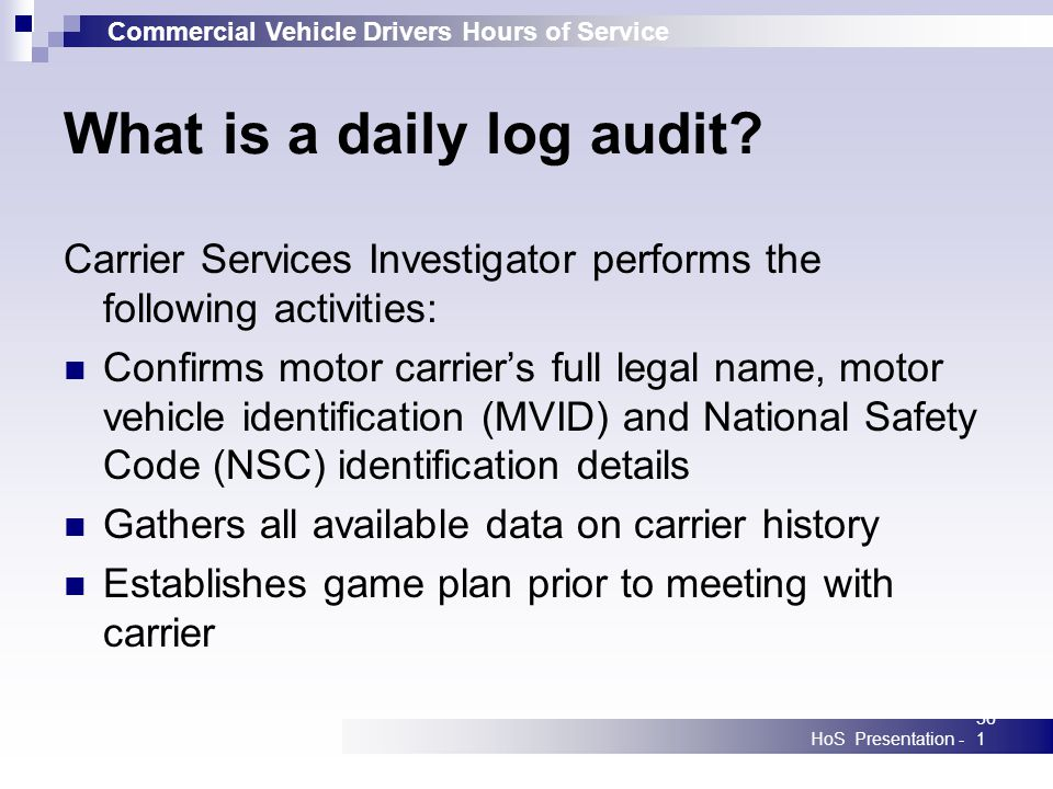 Commercial Vehicle Drivers Hours of Service HoS Presentation -361 What is a daily log audit.