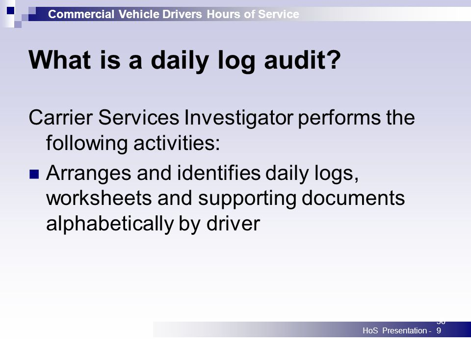 Commercial Vehicle Drivers Hours of Service HoS Presentation -369 What is a daily log audit.