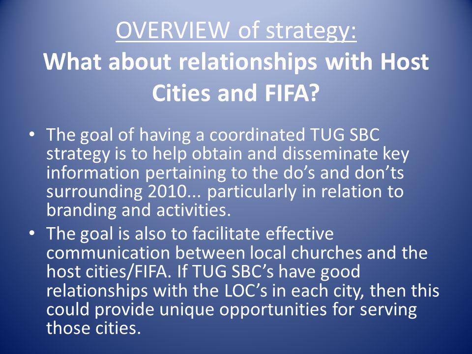 OVERVIEW of strategy: What about relationships with Host Cities and FIFA.